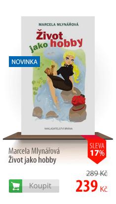 Marcela Mlynářová Život jako hobby