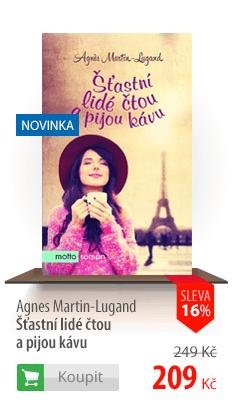 Agnes Martin-Lugand Šťastní lidé čtou a pijou kávu