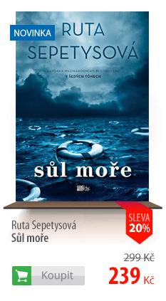Ruta Sepetysová Sůl moře kniha