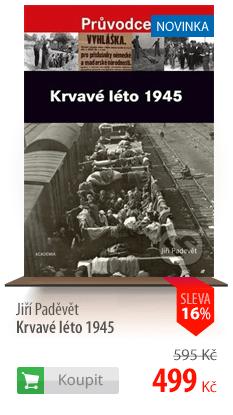 Jiří Paděvět: Krvavé léto 1945