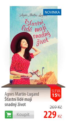 Agnes Martin-Lugand: Šťastní lidé mají snadný život