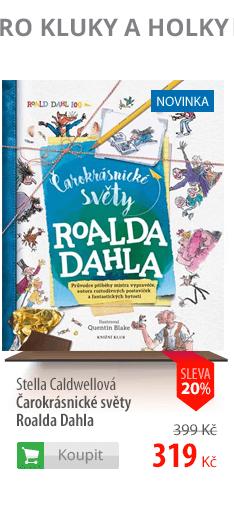 Stella Caldwellová: Čarokrásné světy Roalda Dahla