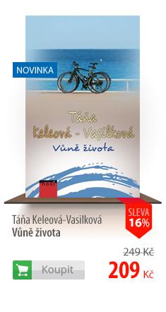 Táňa Keleová-Vasilková: Vůně života