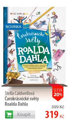 Stella Caldwellová: Čarokrásnické světy Roalda Dahla