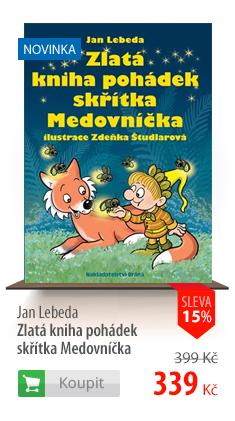 Jan Lebeda: Zlatá kniha pohádek skřítka Medovníčka