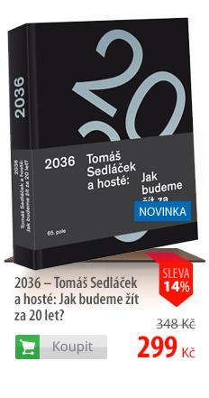 2036 - Tomáš Sedláček a hosté: Jak budeme žít za 20 let?
