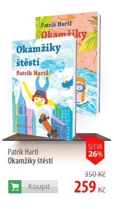 Patrik Hartl: Okamžiky štěstí