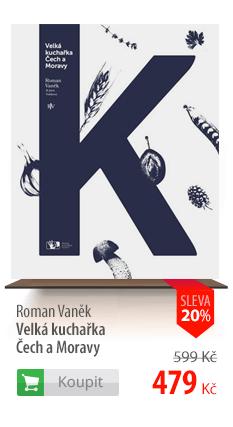 Roman Vaněk: Velká kuchařka Čech a Moravy