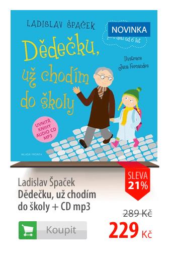 Ladislav Špaček: Dědečku, už chodím do školy + CD mp3