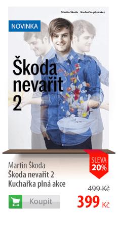 Martin Škoda: Škoda nevařit 2 Kuchařka plná akce