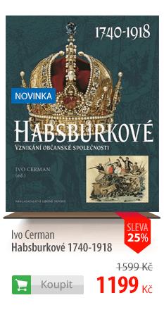 Ivo Cerman Habsburkové 1740-1918