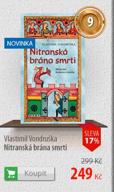 Vlastimil Vondruška: Nitranská brána smrti