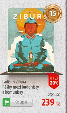 Ladislav Zibura: Pěšky mezi budhisty a komunisty