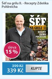 Šéf na grilu II. - Recepty Zdeňka Pohlreicha