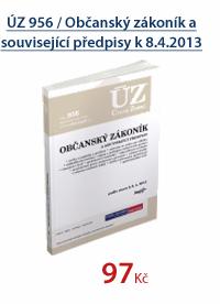 ÚZ 956 / Občanský zákoník a související předpisy k 8.4.2013