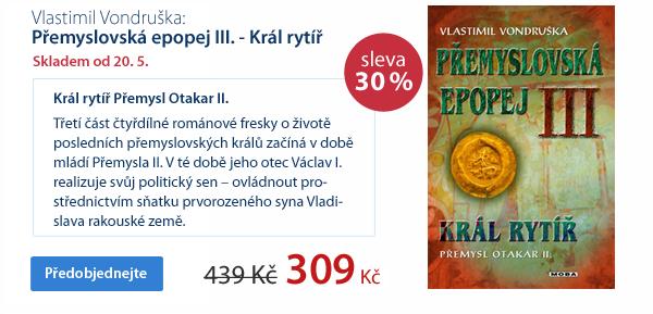Přemyslovská epopej III. - Král rytíř