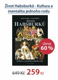 Život Habsburků - Kultura a mentalita jednoho rodu