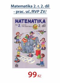 Matematika pro 2. ročník 2. díl zpracováno podle RVP ZV
