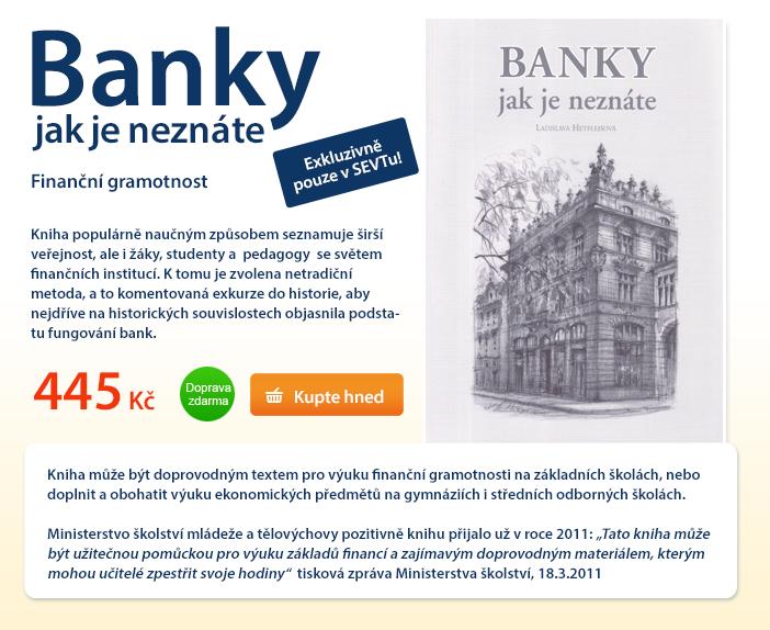 Banky jak je neznáte