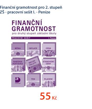 Finanční gramotnost pro 2. stupeň ZŠ - pracovní sešit I. - Peníze