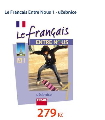 Le Francais Entre Nous 1 - učebnice