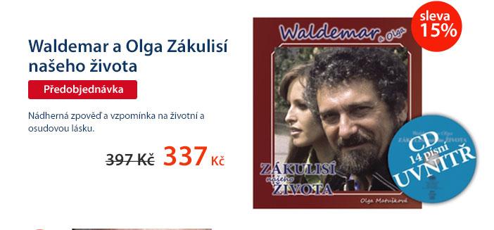 Waldemar a Olga Zákulisí našeho života