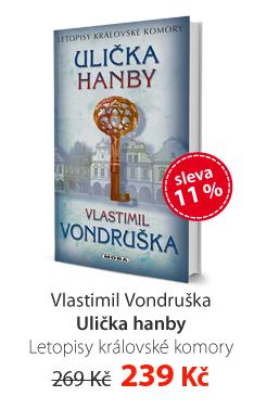 Vlastimil Vondruška: Ulička hanby - Letopisy královské komory