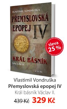 Vlastimil Vindruška: Přemyslovská epopej IV Král básník Václav II.