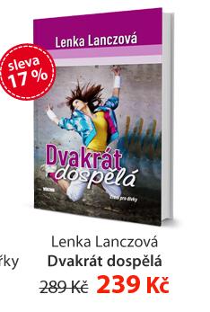 Lenka Lanczová: Dvakrát dospělá